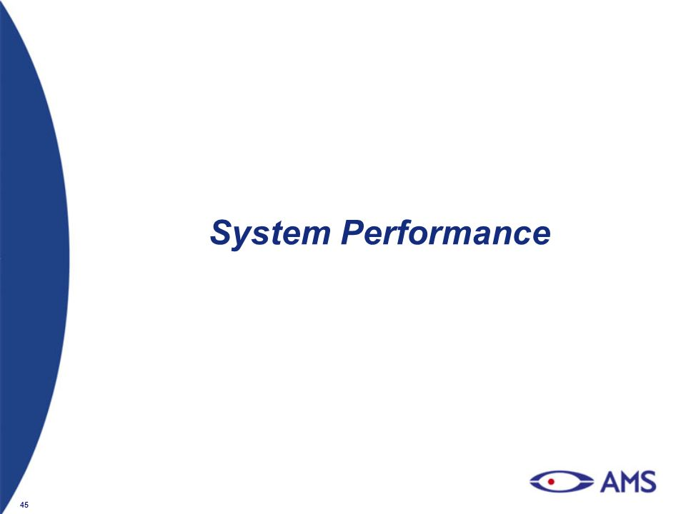 45 System Performance