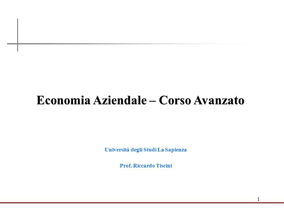 1 Economia Aziendale – Corso Avanzato Università degli Studi La Sapienza Prof. Riccardo Tiscini