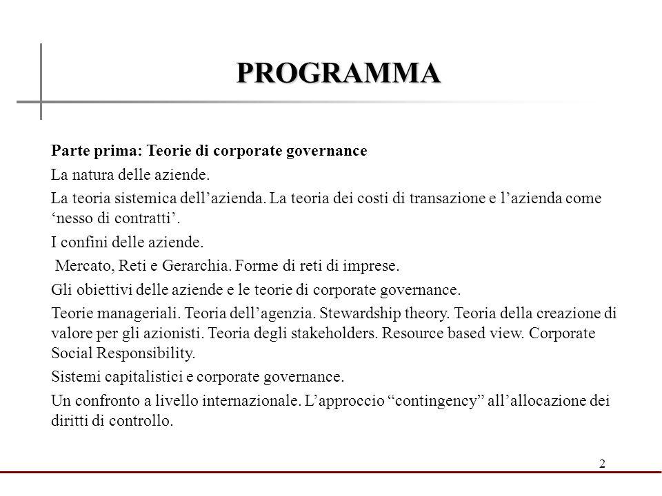 2 PROGRAMMA Parte prima: Teorie di corporate governance La natura delle aziende. La teoria sistemica dellazienda. La teoria dei costi di transazione e
