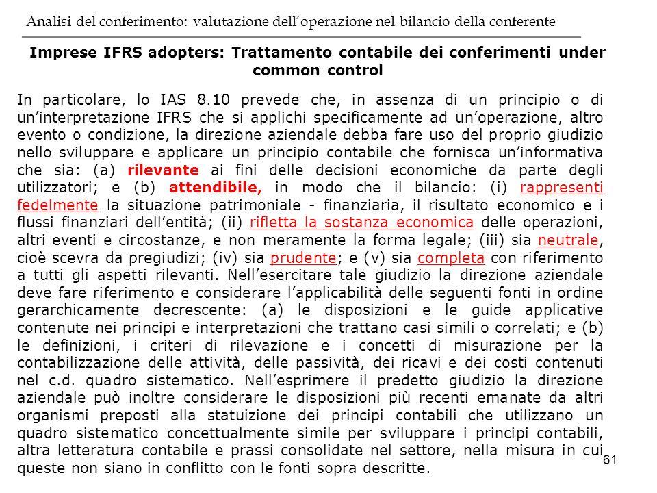 61 In particolare, lo IAS 8.10 prevede che, in assenza di un principio o di uninterpretazione IFRS che si applichi specificamente ad unoperazione, alt