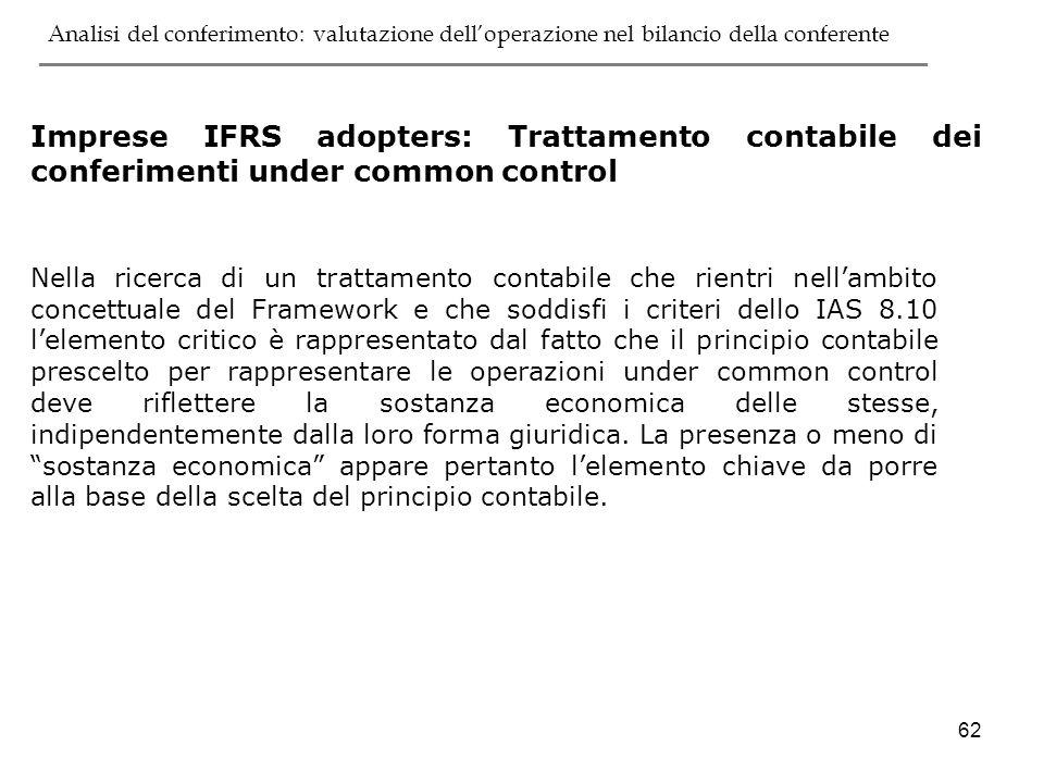 62 Nella ricerca di un trattamento contabile che rientri nellambito concettuale del Framework e che soddisfi i criteri dello IAS 8.10 lelemento critic