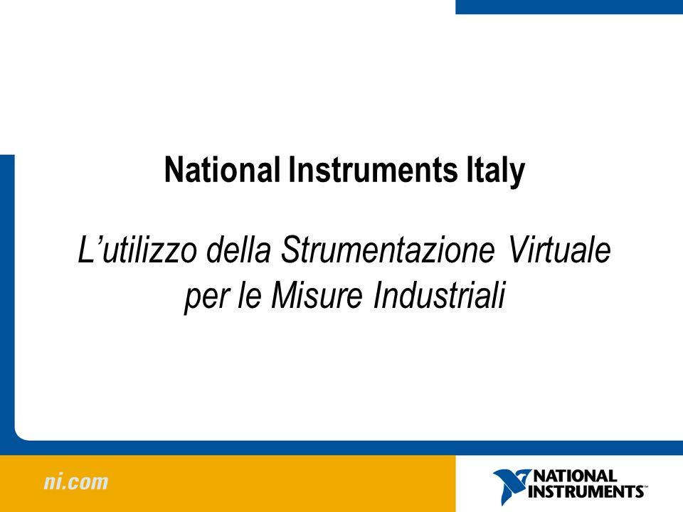 National Instruments Italy Lutilizzo della Strumentazione Virtuale per le Misure Industriali