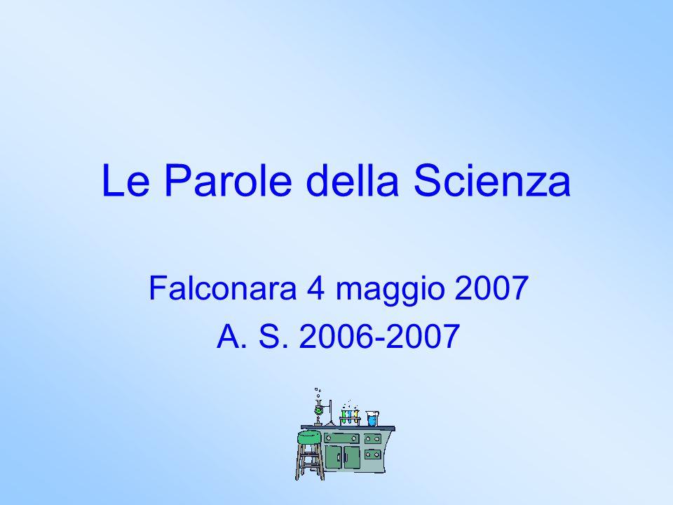 Le Parole della Scienza Falconara 4 maggio 2007 A. S. 2006-2007