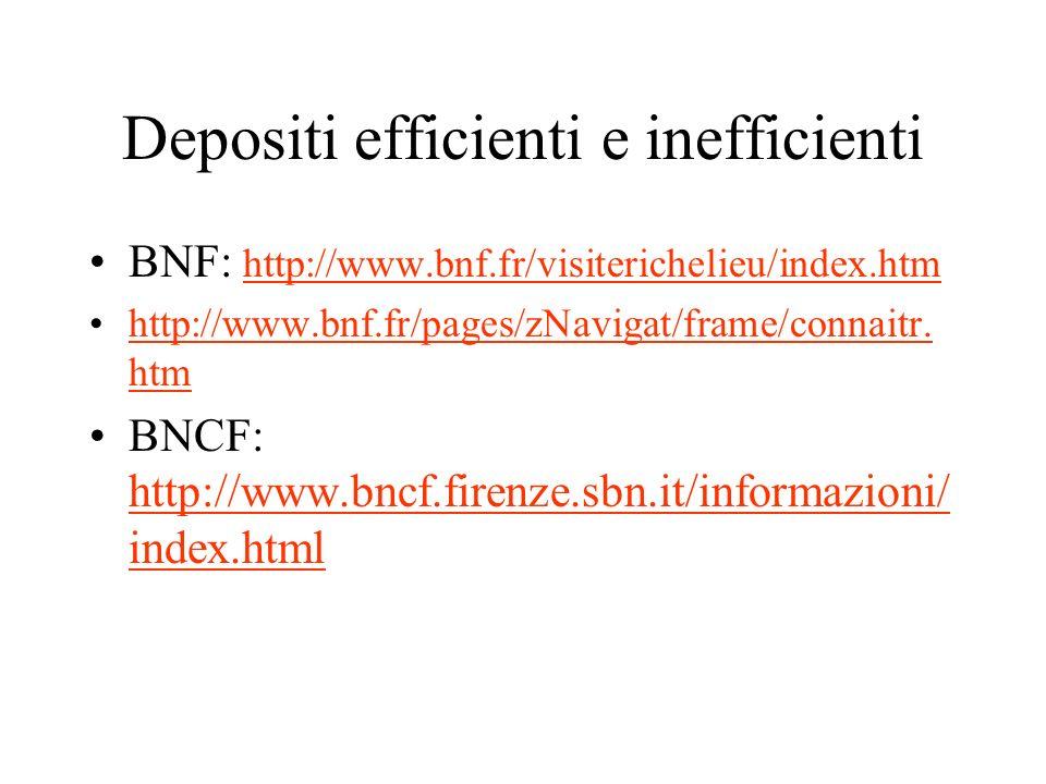 Depositi efficienti e inefficienti BNF: http://www.bnf.fr/visiterichelieu/index.htm http://www.bnf.fr/visiterichelieu/index.htm http://www.bnf.fr/pages/zNavigat/frame/connaitr.