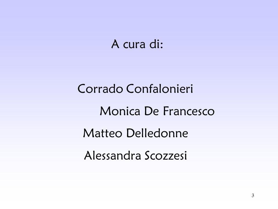 3 A cura di: Corrado Confalonieri Monica De Francesco Matteo Delledonne Alessandra Scozzesi