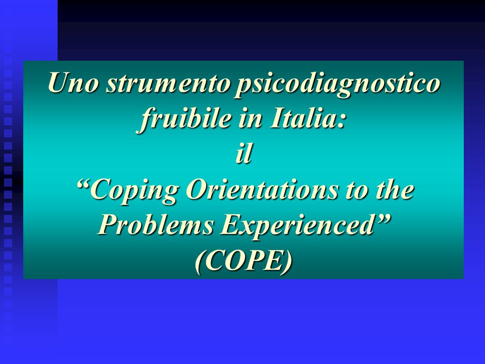 Uno strumento psicodiagnostico fruibile in Italia: il Coping Orientations to the Problems Experienced (COPE)