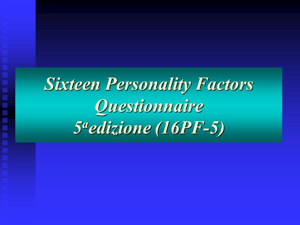 Sixteen Personality Factors Questionnaire 5 a edizione (16PF-5)