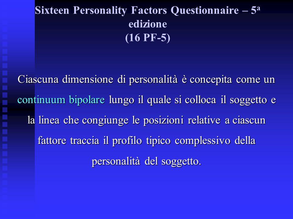 Ciascuna dimensione di personalità è concepita come un continuum bipolare lungo il quale si colloca il soggetto e la linea che congiunge le posizioni relative a ciascun fattore traccia il profilo tipico complessivo della personalità del soggetto.