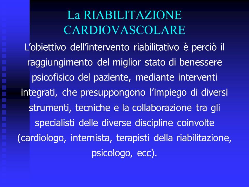 Lobiettivo dellintervento riabilitativo è perciò il raggiungimento del miglior stato di benessere psicofisico del paziente, mediante interventi integr