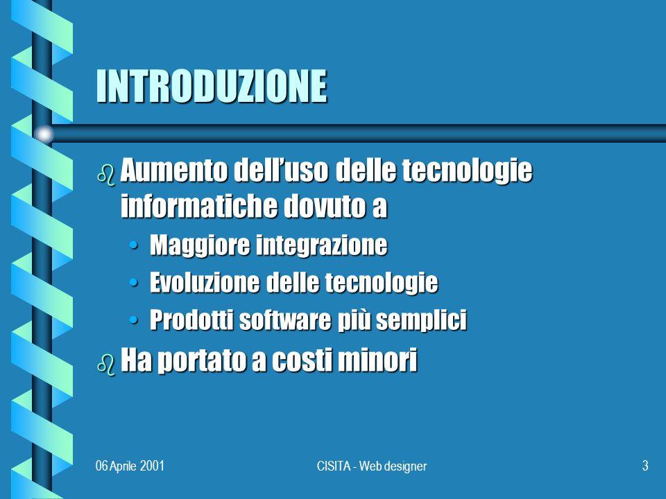 06 Aprile 2001CISITA - Web designer64 COMMON GATEWAY INTERFACE b Due alternative Non abilitare i programmi CGINon abilitare i programmi CGI Abilitare solo quelli approvatiAbilitare solo quelli approvati