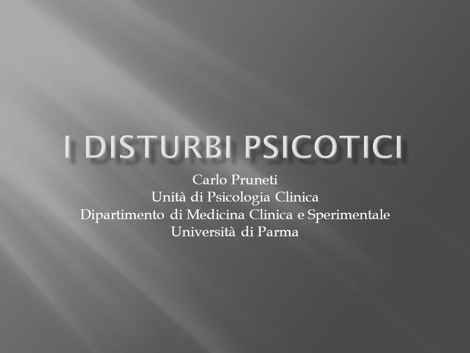 Carlo Pruneti Unità di Psicologia Clinica Dipartimento di Medicina Clinica e Sperimentale Università di Parma