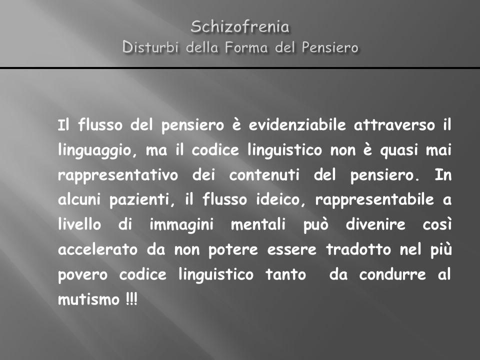 I l flusso del pensiero è evidenziabile attraverso il linguaggio, ma il codice linguistico non è quasi mai rappresentativo dei contenuti del pensiero.