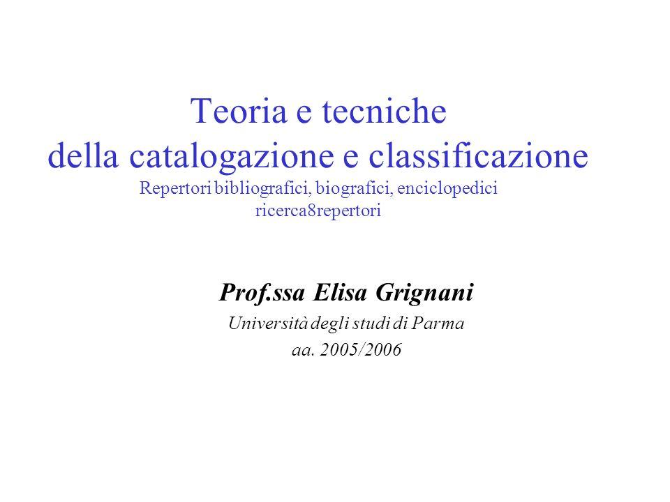 Teoria e tecniche della catalogazione e classificazione Repertori bibliografici, biografici, enciclopedici ricerca8repertori Prof.ssa Elisa Grignani U