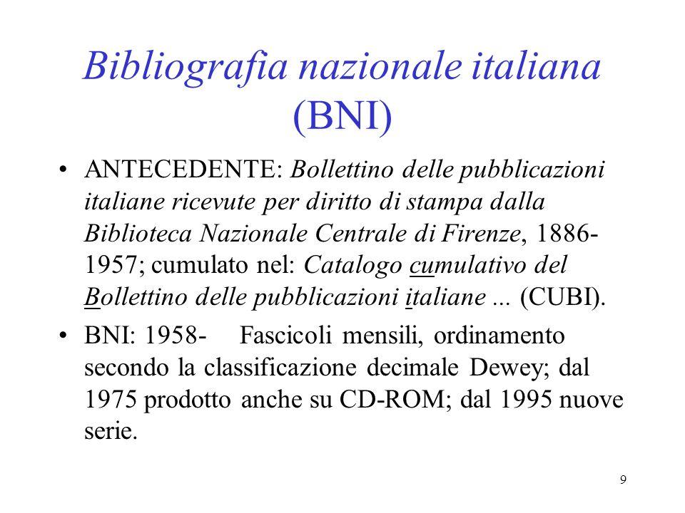 9 Bibliografia nazionale italiana (BNI) ANTECEDENTE: Bollettino delle pubblicazioni italiane ricevute per diritto di stampa dalla Biblioteca Nazionale
