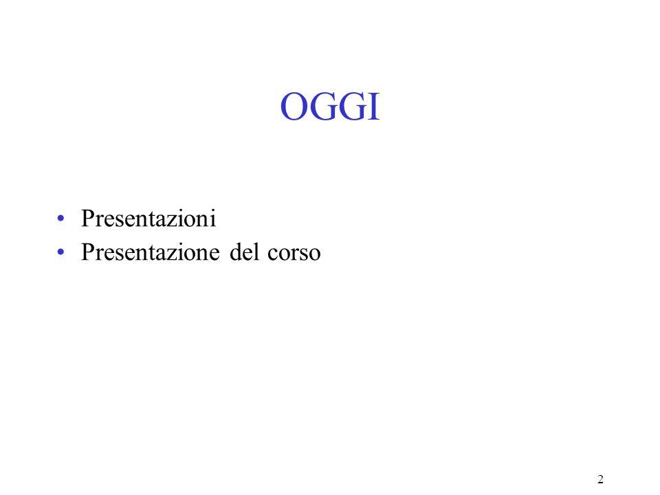 2 OGGI Presentazioni Presentazione del corso