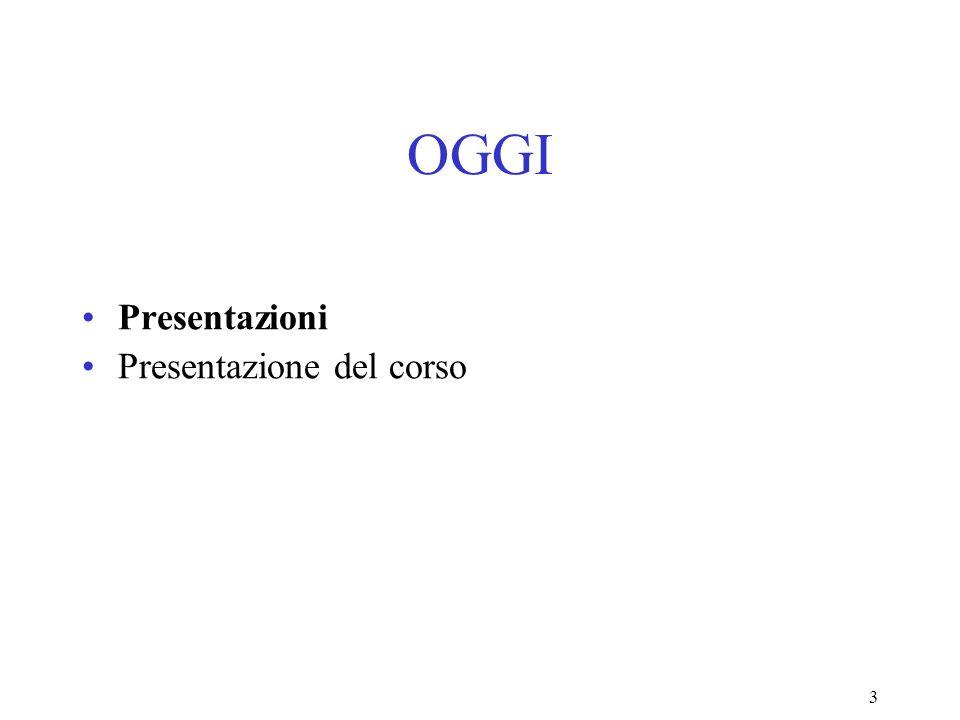 3 OGGI Presentazioni Presentazione del corso