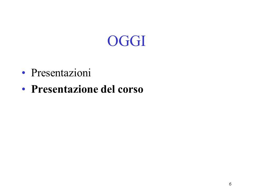 6 OGGI Presentazioni Presentazione del corso