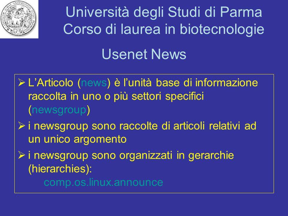 Università degli Studi di Parma Corso di laurea in biotecnologie Usenet News LArticolo (news) è lunità base di informazione raccolta in uno o più sett