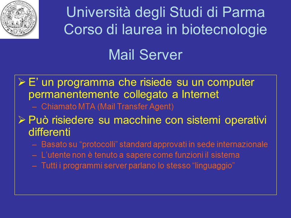 Università degli Studi di Parma Corso di laurea in biotecnologie Mail Server Se due utenti hanno la propria mailbox sullo stesso server la mail non passa da uno allaltro Se due utenti hanno la mailbox su server diversi (ad es.
