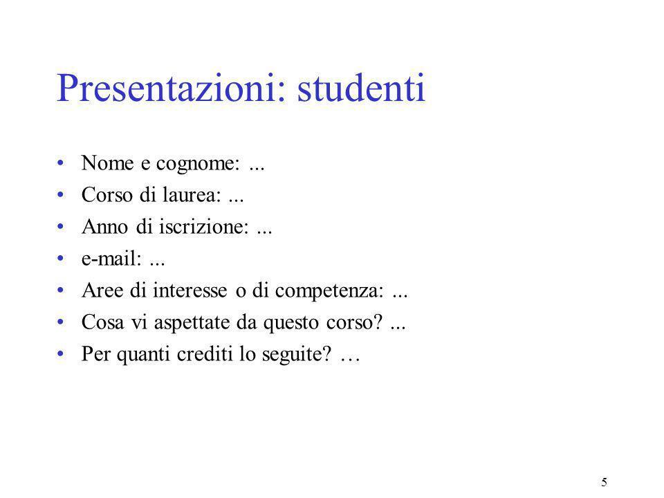 5 Presentazioni: studenti Nome e cognome:... Corso di laurea:...