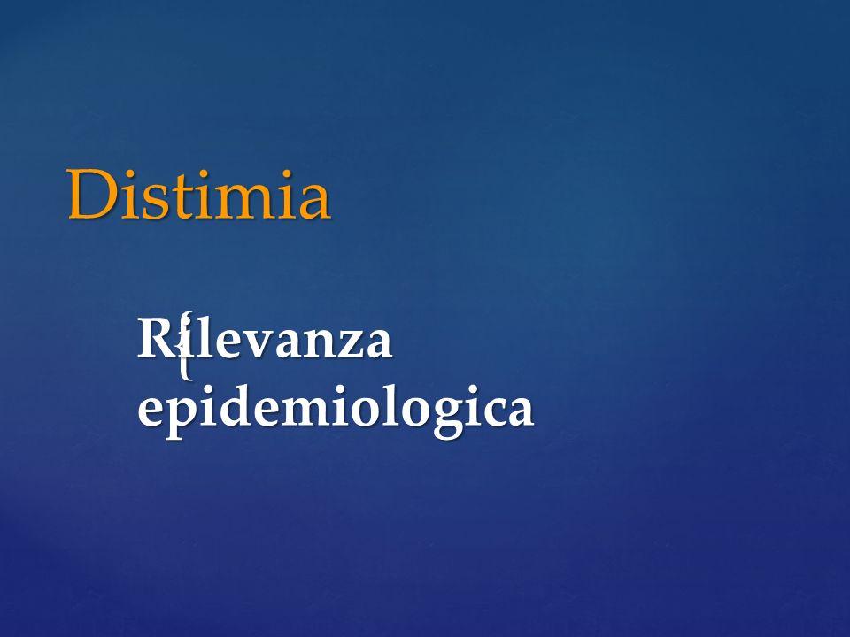 { Distimia Rilevanza epidemiologica