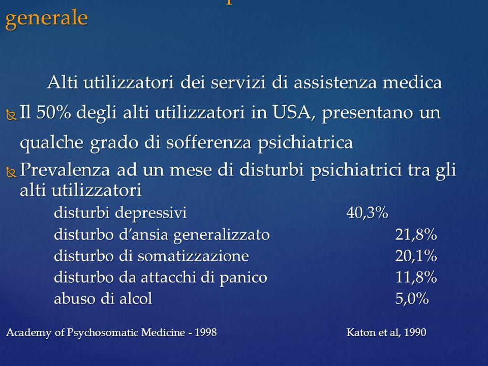 Alti utilizzatori dei servizi di assistenza medica Il 50% degli alti utilizzatori in USA, presentano un qualche grado di sofferenza psichiatrica Il 50