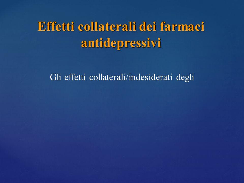 Gli effetti collaterali/indesiderati degli Effetti collaterali dei farmaci antidepressivi