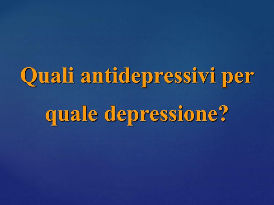 Quali antidepressivi per quale depressione?