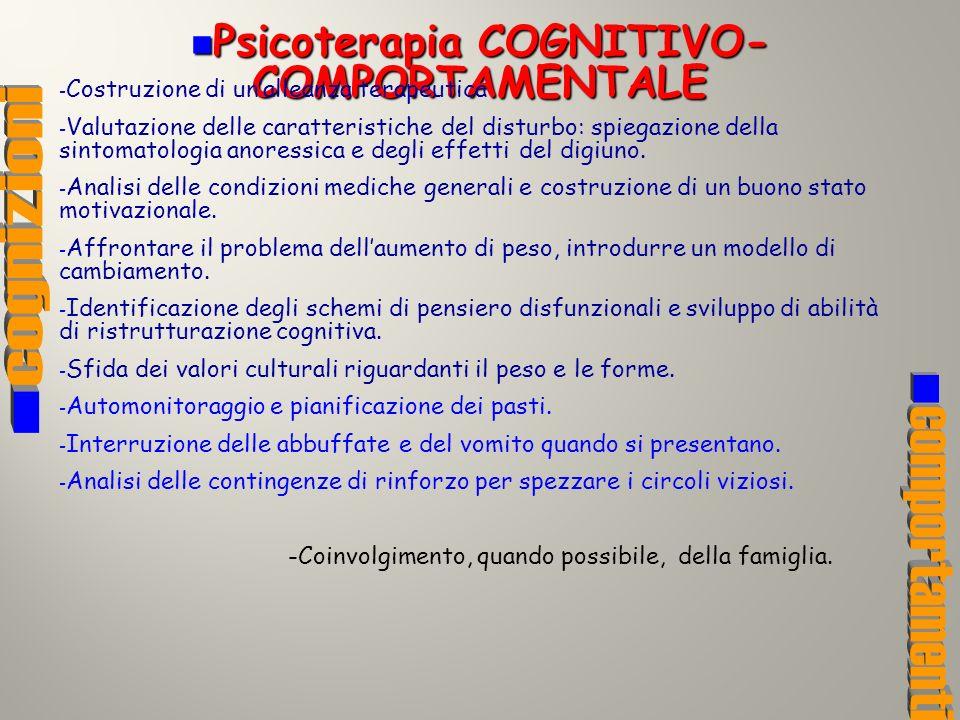 Psicoterapia COGNITIVO- COMPORTAMENTALE Psicoterapia COGNITIVO- COMPORTAMENTALE - Costruzione di unalleanza terapeutica - Valutazione delle caratteris