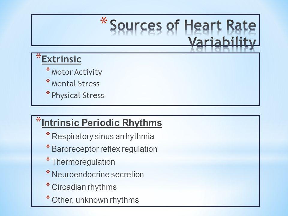 * Extrinsic * Motor Activity * Mental Stress * Physical Stress * Intrinsic Periodic Rhythms * Respiratory sinus arrhythmia * Baroreceptor reflex regul