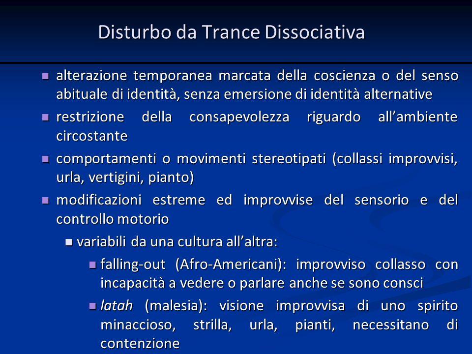 alterazione temporanea marcata della coscienza o del senso abituale di identità, senza emersione di identità alternative alterazione temporanea marcat