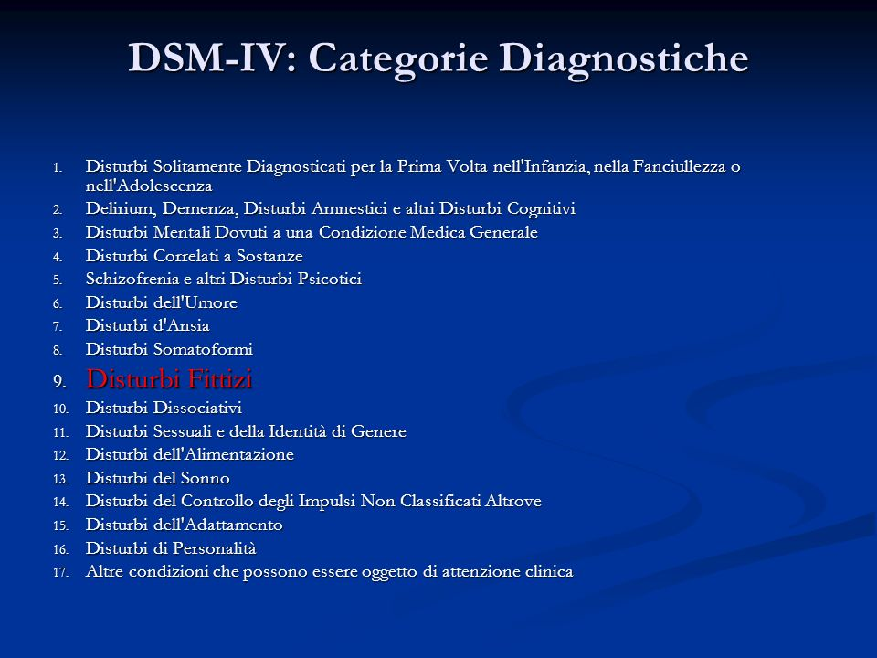 DSM-IV: Categorie Diagnostiche 1. Disturbi Solitamente Diagnosticati per la Prima Volta nell'Infanzia, nella Fanciullezza o nell'Adolescenza 2. Deliri