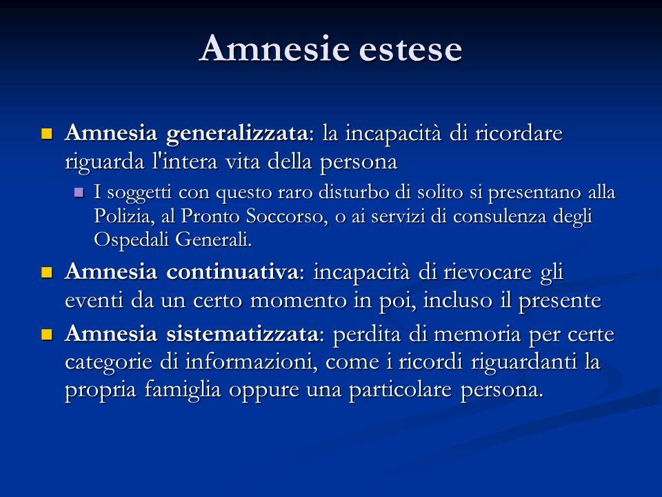 Amnesie estese Amnesia generalizzata: la incapacità di ricordare riguarda l'intera vita della persona Amnesia generalizzata: la incapacità di ricordar