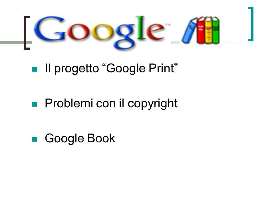 Il progetto Google Print Problemi con il copyright Google Book
