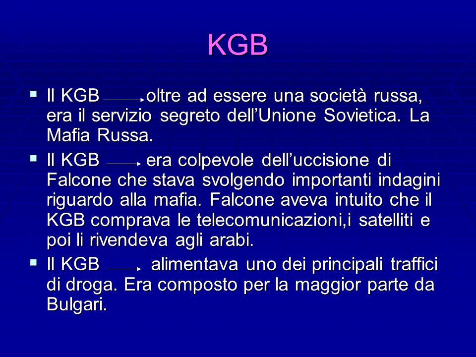 KGB Il KGB oltre ad essere una società russa, era il servizio segreto dellUnione Sovietica. La Mafia Russa. Il KGB oltre ad essere una società russa,