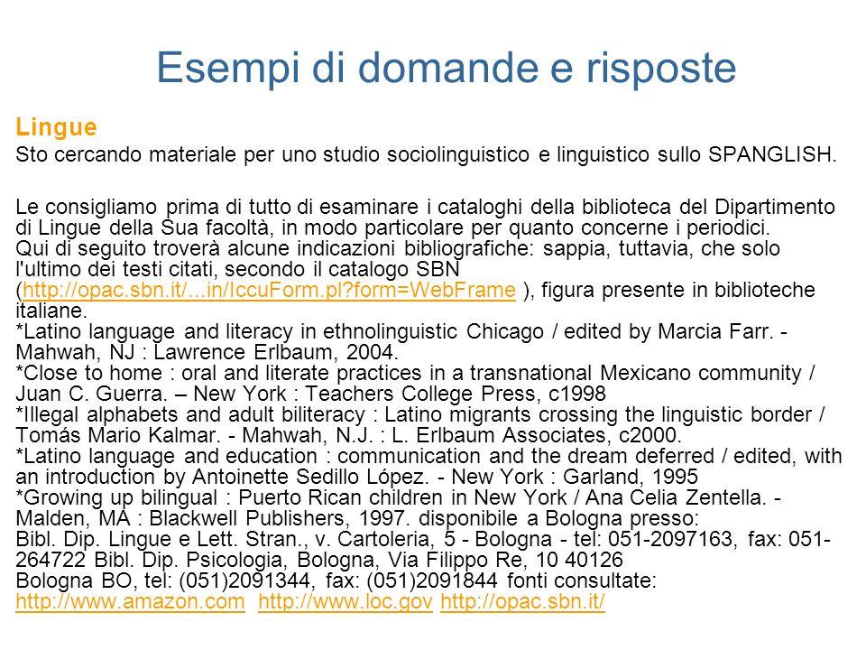 Esempi di domande e risposte Lingue Sto cercando materiale per uno studio sociolinguistico e linguistico sullo SPANGLISH. Le consigliamo prima di tutt