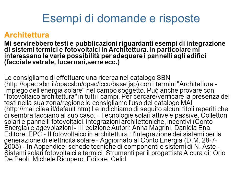 Esempi di domande e risposte Architettura Mi servirebbero testi e pubblicazioni riguardanti esempi di integrazione di sistemi termici e fotovoltaici i