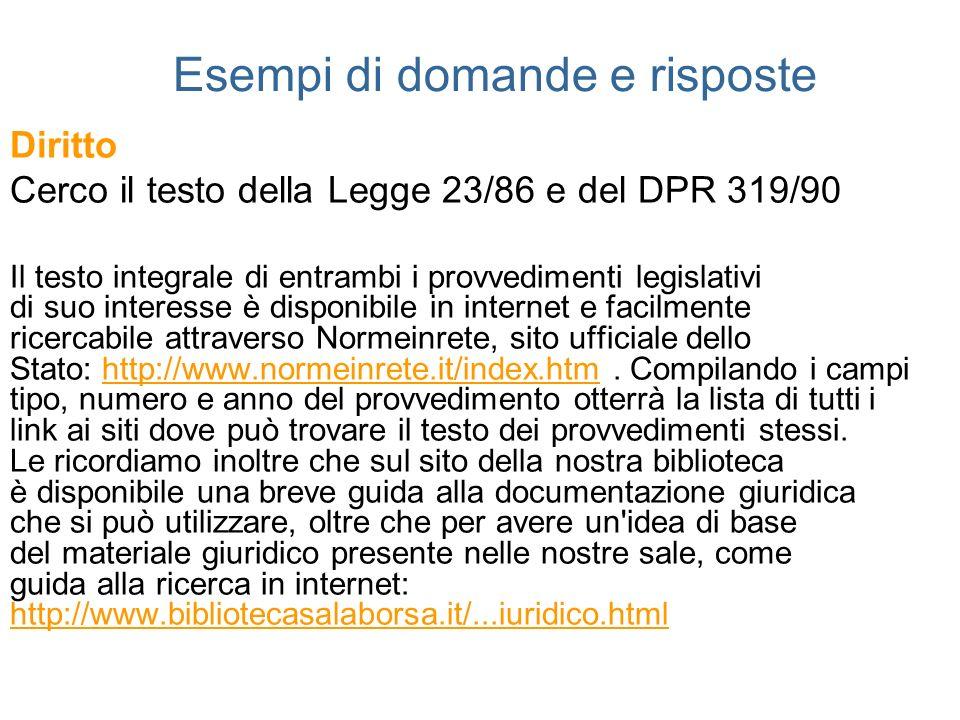 Esempi di domande e risposte Diritto Cerco il testo della Legge 23/86 e del DPR 319/90 Il testo integrale di entrambi i provvedimenti legislativi di s