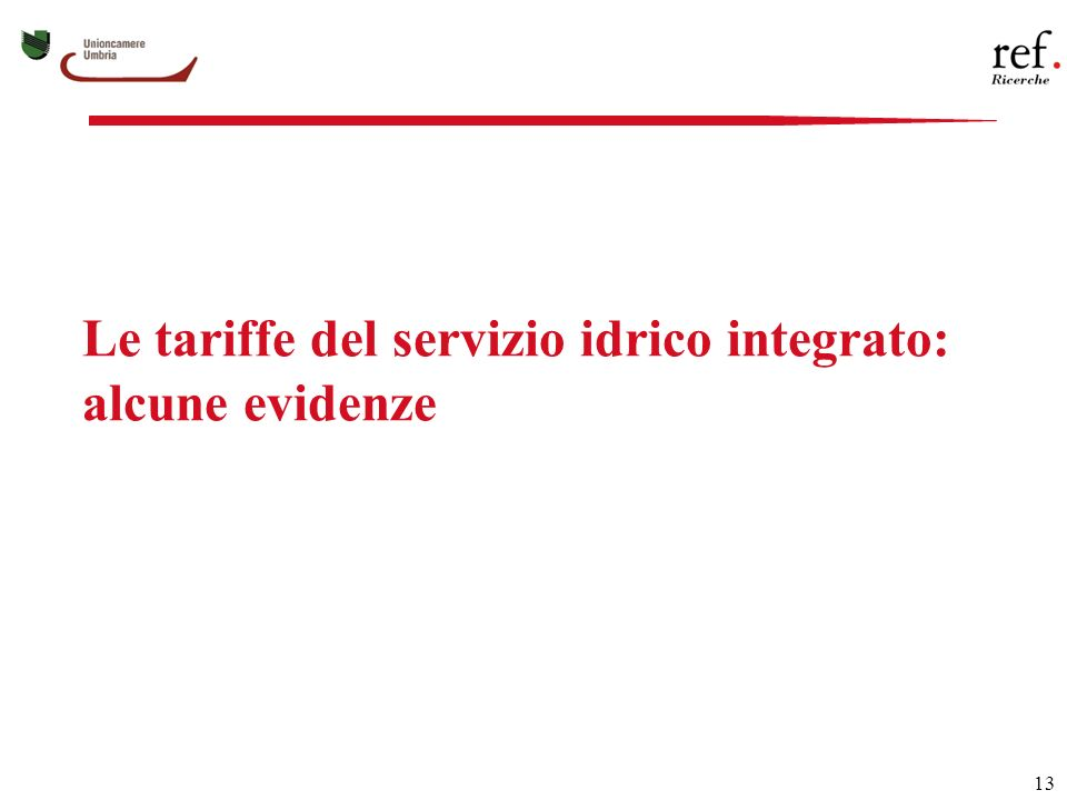 13 Le tariffe del servizio idrico integrato: alcune evidenze