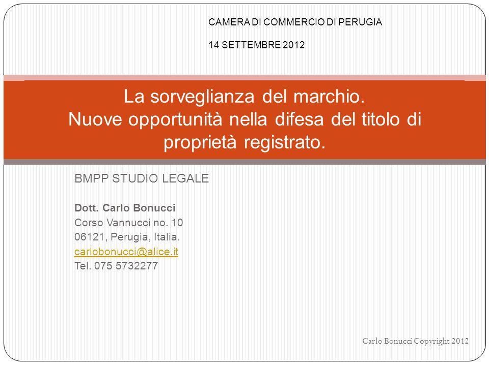 BMPP STUDIO LEGALE Dott. Carlo Bonucci Corso Vannucci no. 10 06121, Perugia, Italia. carlobonucci@alice.it Tel. 075 5732277 La sorveglianza del marchi