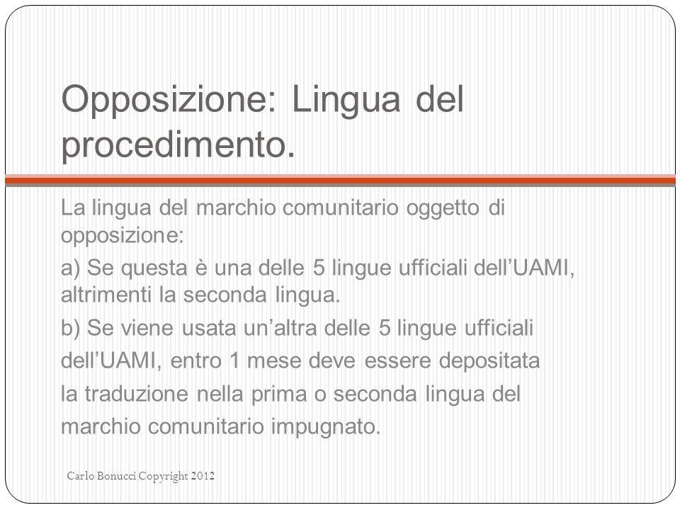 Opposizione: Lingua del procedimento. La lingua del marchio comunitario oggetto di opposizione: a) Se questa è una delle 5 lingue ufficiali dellUAMI,