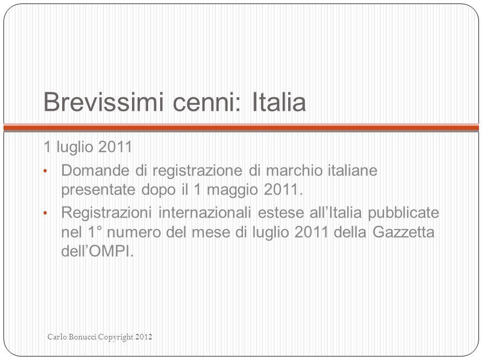 Brevissimi cenni: Italia 1 luglio 2011 Domande di registrazione di marchio italiane presentate dopo il 1 maggio 2011. Registrazioni internazionali est
