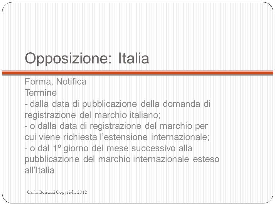 Opposizione: Italia Forma, Notifica Termine - dalla data di pubblicazione della domanda di registrazione del marchio italiano; - o dalla data di regis