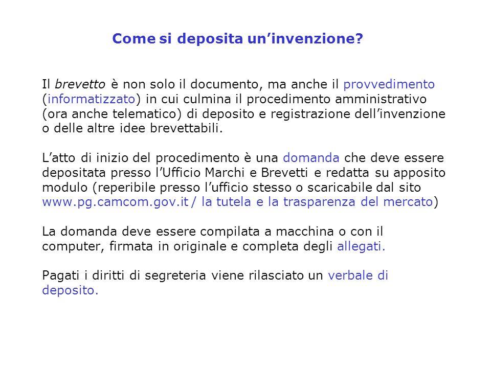 Come si deposita uninvenzione? Il brevetto è non solo il documento, ma anche il provvedimento (informatizzato) in cui culmina il procedimento amminist