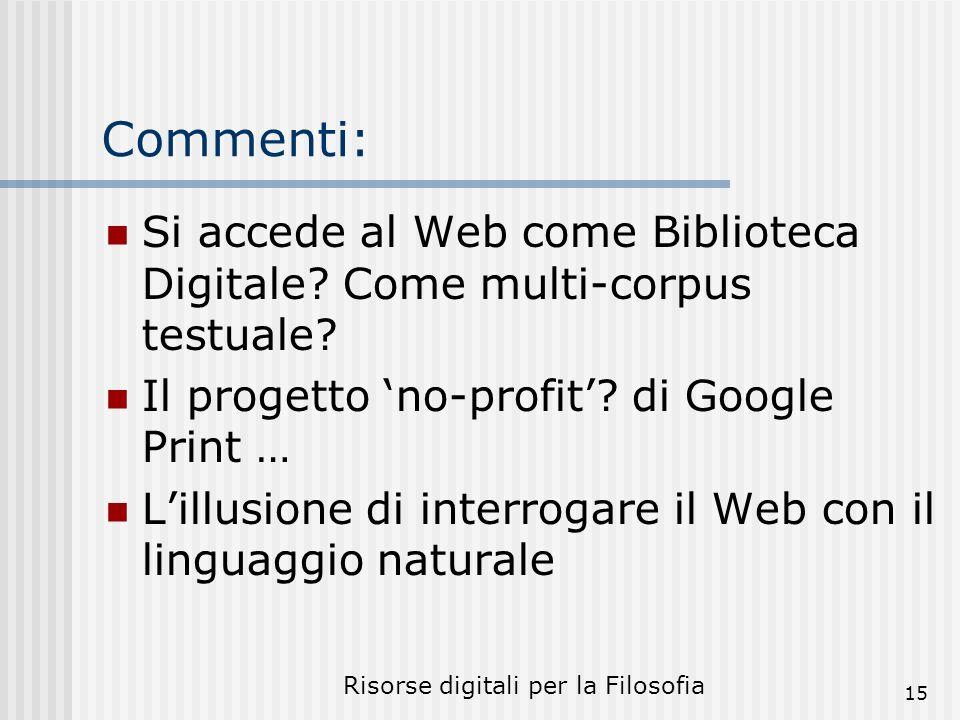 Risorse digitali per la Filosofia 15 Commenti: Si accede al Web come Biblioteca Digitale.