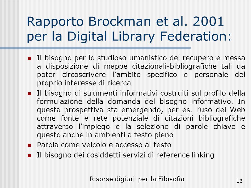 Risorse digitali per la Filosofia 16 Rapporto Brockman et al.