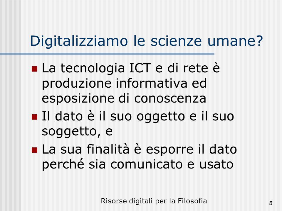 Risorse digitali per la Filosofia 8 Digitalizziamo le scienze umane.