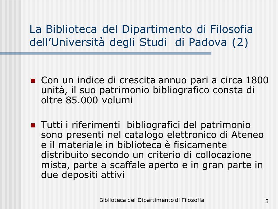 Biblioteca del Dipartimento di Filosofia 3 La Biblioteca del Dipartimento di Filosofia dellUniversità degli Studi di Padova (2) Con un indice di cresc