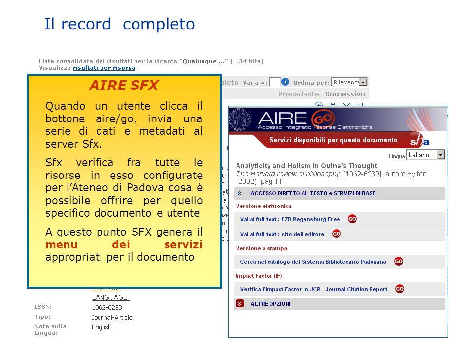 AIRE SFX Quando un utente clicca il bottone aire/go, invia una serie di dati e metadati al server Sfx. Sfx verifica fra tutte le risorse in esso confi