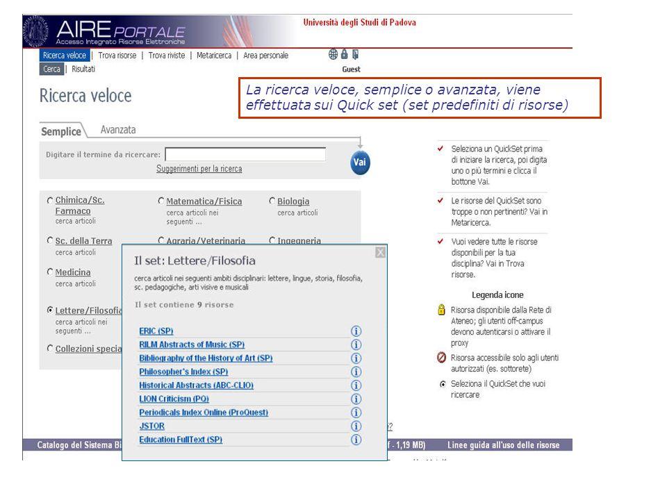 La ricerca veloce, semplice o avanzata, viene effettuata sui Quick set (set predefiniti di risorse)